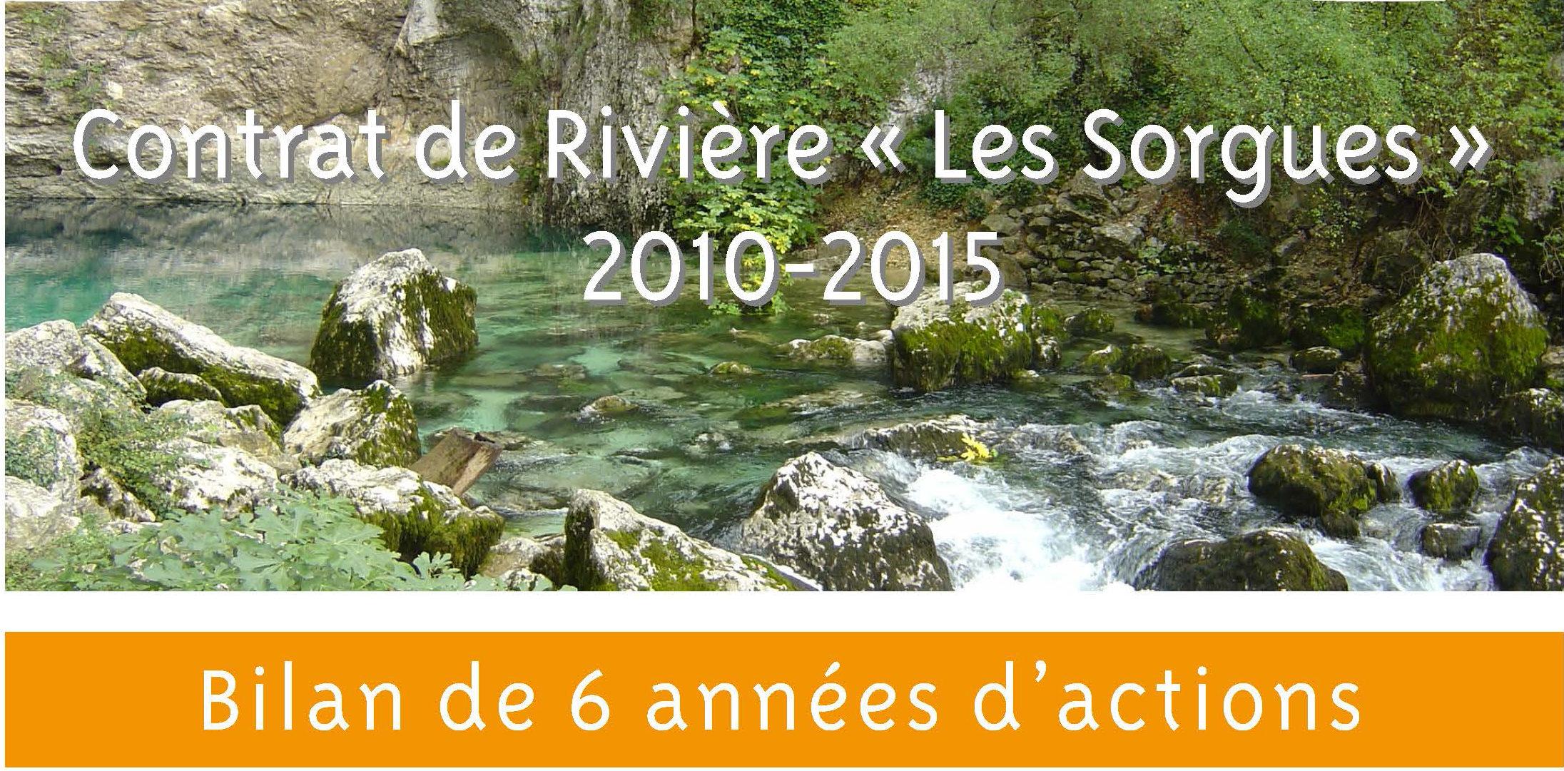 PRÉSENTATION DU BILAN DU CONTRAT DE RIVIÈRE DES SORGUES 2010-2015