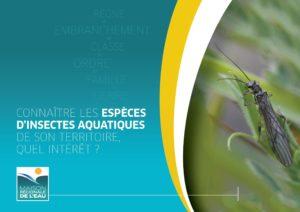 Connaître les espèces d'insectes aquatiques de son territoire, quel intérêt?