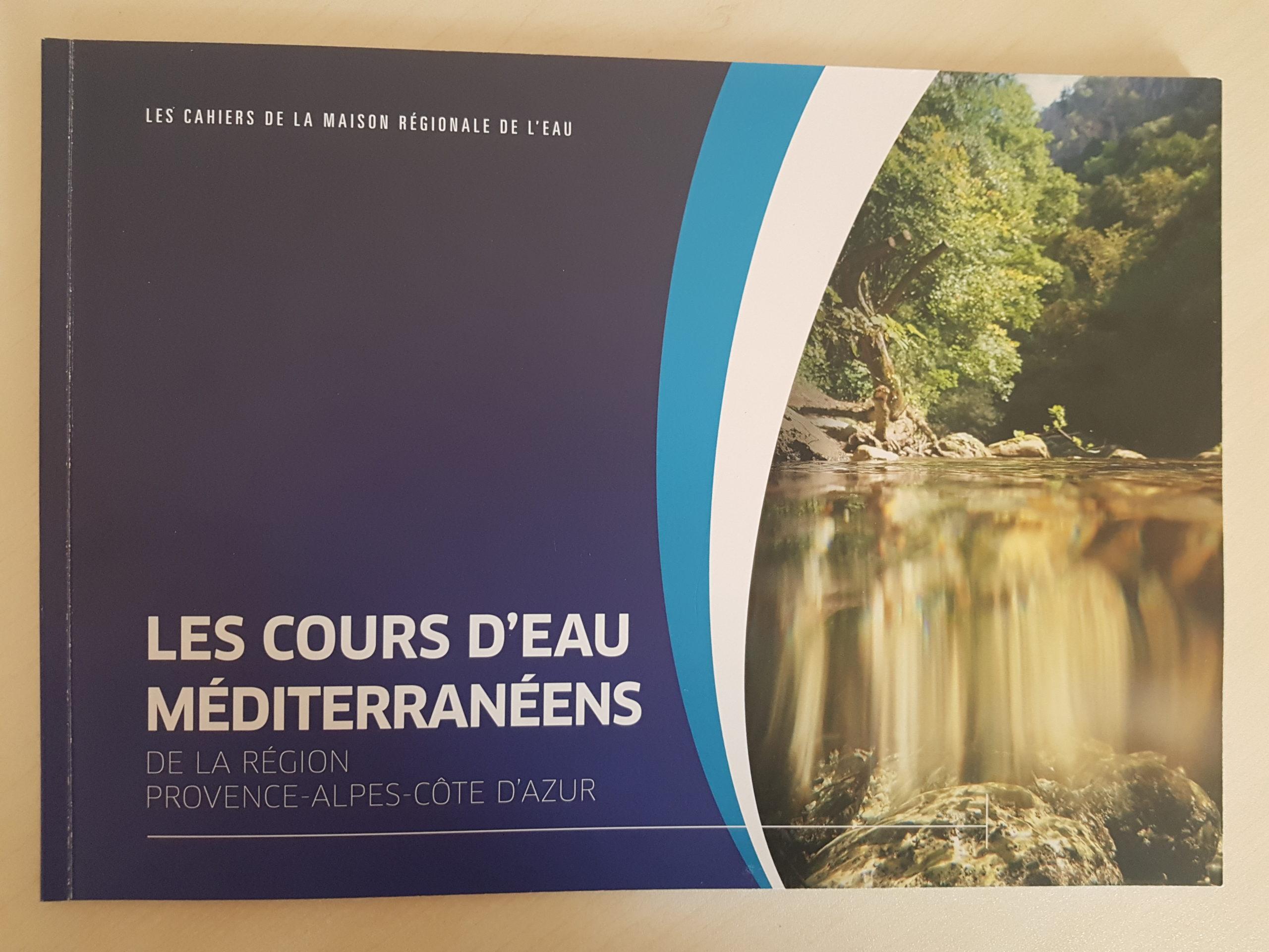 ***Les cahiers de la MRE «Les cours d'eau méditerranéens de la région PACA» est disponible!!***